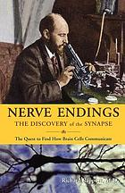Nerve endings : the discovery of the synapse