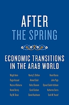 After the spring : economic transitions in the Arab world
