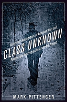 Class unknown : undercover investigations of American work and poverty from the progressive era to the present