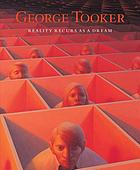 George Tooker : reality recurs as a dream