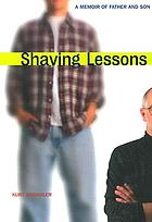 Shaving lessons : a memoir of father and son