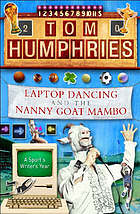 Laptop dancing and the nanny goat mambo : a sports writer's year