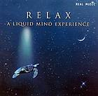 Relax : a Liquid Mind experience.