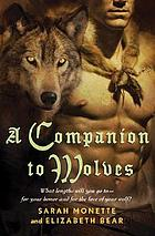 A Companion to wolves : what lengths will you go to ... for your honor and for the love of your wolf.