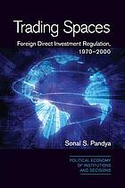 Trading spaces : foreign direct investment regulation, 1970-2000