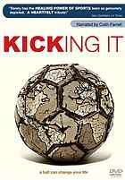 Kicking it : a ball can change your life