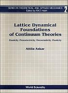 Lattice dynamical foundations of continuum theories : elasticity, piezoelectricity, viscoelasticity, plasticity