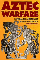 Aztec warfare : imperial expansion and political control