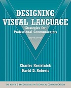 Designing visual language : strategies for professional communicators
