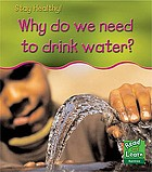 Why do we need to drink water?
