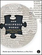 How Wikipedia works : and how you can be a part of it