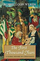 The first thousand years : a global history of Christianity