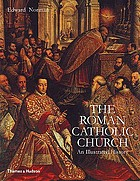 The Roman Catholic Church : an illustrated history