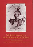 William Bartram on the Southeastern Indians