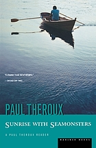 Sunrise with seamonsters : a Paul Theroux reader