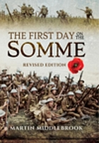 The First Day on the Somme : Revised Edition.