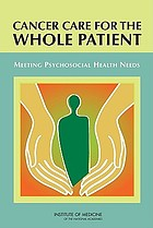 Cancer Care for the Whole Patient : Meeting Psychosocial Health Needs