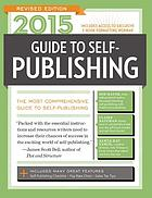 2015 guide to self-publishing : the most comprehensive guide to self-publishing