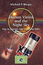 Human vision and the night sky : hot [i.e. how] to improve your observing skills