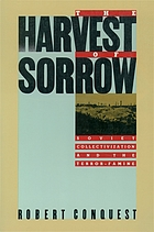 The harvest of sorrow : Soviet collectivization and the terror-famine