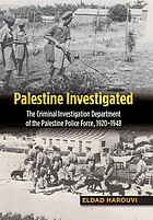 Palestine investigated : the Criminal Investigation Department of the Palestine Police Force, 1920-1948