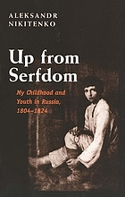 Up from serfdom : my childhood and youth in Russia, 1804-1824