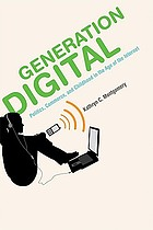 Generation digital : politics, commerce, and childhood in the age of the Internet