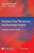 Nonlinear flow phenomena and homotopy analysis : fluid flow and heat transfer