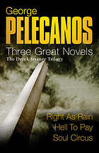 Right as rain : the Derek Strange trilogy : three great novels ;Hell to pay ; Soul circus