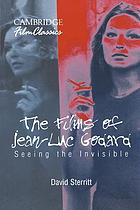The films of Jean-Luc Godard : seeing the invisible