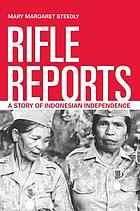 Rifle reports : a story of Indonesian independence