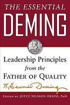 The essential Deming : leadership principles from the father of quality management