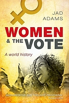 Women and the vote : a world history