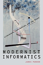 Modernist informatics : literature, information, and the state