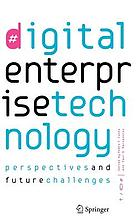 Digital enterprise technology : perspectives and future challenges
