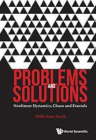 Problems and solutions : nonlinear dynamics, chaos and fractals