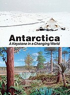 Antarctica : a keystone in a changing world : proceedings of the 10th International Symposium on Antarctic Earth Sciences, Santa Barbara, California, August 26 to September 1, 2007