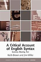 A critical account of English syntax : grammar, meaning, text