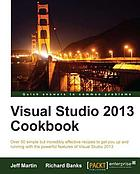Visual studio 2013 cookbook : over 50 simple but incredibly effective recipes to get you up and running with the powerful features of visual studio 2013
