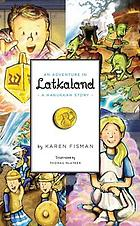 An adventure in Latkaland : a Hanukkah story