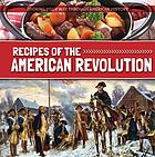 Recipes of the American Revolution