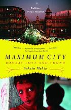 Maximum city : Bombay lost and found