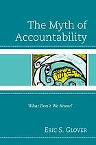 The myth of accountability : what don't we know?