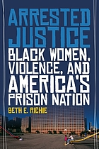 Arrested justice : black women, violence, and America's prison nation