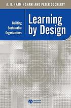 Learning by design : building sustainable organizations