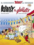 Astérix adventures. 4, Asterix the gladiator