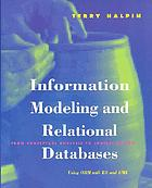 Information modeling and relational databases : from conceptual analysis to logical design