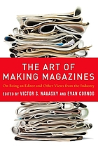 The art of making magazines : on being an editor and other views from the industry