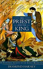 The priest and the king : an eyewitness account of the Iranian Revolution