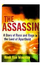 The assassin a story of race and rage in the land of apartheid
